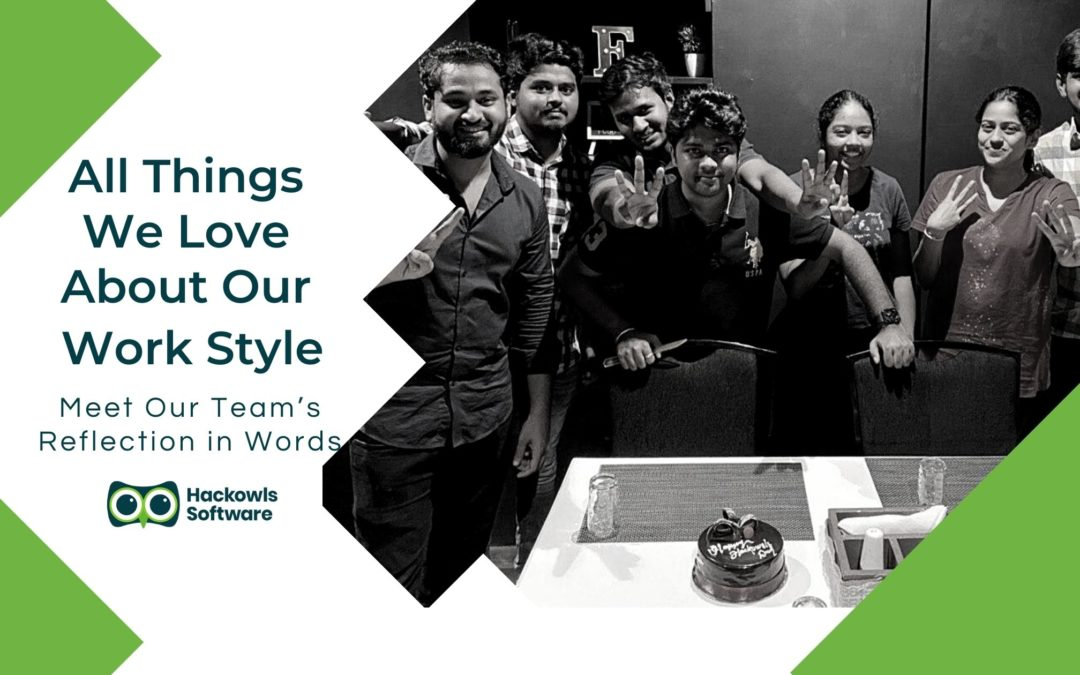 Meet Our Team's Reflection in Words : All Things We Love About Our Work Style
